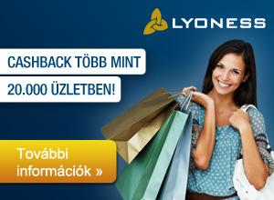 Lyoness Ügyfélként a Lyoness-szel minden vásárláskor előnyre tesz szert! Vásárlásai után Cashback-et kap több mint 20.000 Lyoness Partnervállalatnál: Cashback Kártyával, online vásárlással, eredeti vásárlási utalványokkal vagy mobil vásárlás esetén.